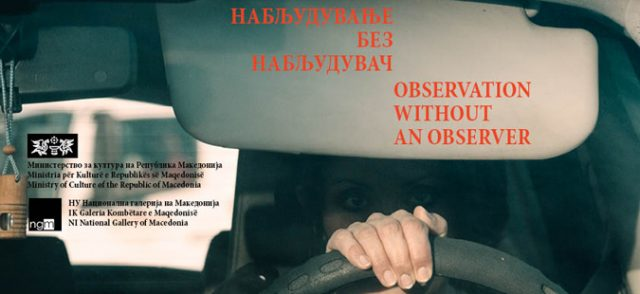 """""""Observation without an observer"""" exhibition in Skopje"""