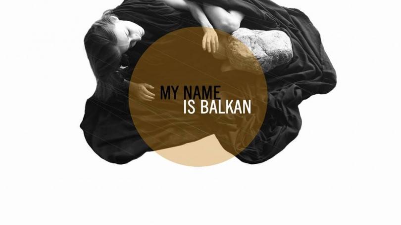 """My name is Balkan"""